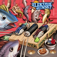Elektrik Sunset - Fish Dinner Party