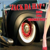 Jack Da Hat and the Jackettes