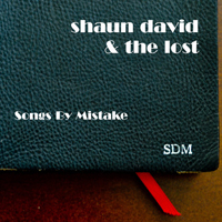 Shaun David & the Lost - Songs by Mistake - LSR-444