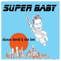 Shaun David & the Lost - Super Baby